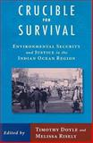 Crucible for Survival : Environmental Security and Justice in the Indian Ocean Region, , 0813543142