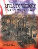 River to Victory, James R. Arnold and Roberta Wiener, 0822523140