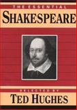 Essential Shakespeare, Hughes, Ted, 0880013141