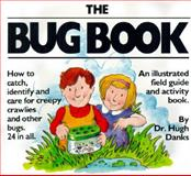 The Bug Book and the Bug Bottle, Hugh Danks, 089480314X