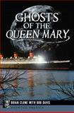 Ghosts of the Queen Mary, Brian Clune and Bob Davis, 1626193142