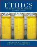 Ethics : Theory and Practice, Thiroux and Thiroux, Jacques P., 0205053149