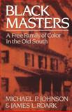 Black Masters, Michael P. Johnson and James L. Roark, 0393303144