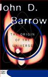 The Origin of the Universe, John D. Barrow, 0465053149