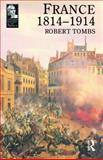 France, 1814-1914, Tombs, Robert, 0582493145