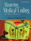 Mastering Medical Coding : An Applied Approach, Diamond, Marsha, 0721603149