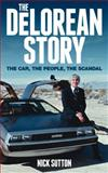 The DeLorean Story, Nick Sutton, 0857333143