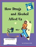 How Drugs and Alcohol Affect Us, Jan Stewart, 0897933141