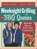 Weeknight Grilling with the BBQ Queens, Karen Adler and Judith M. Fertig, 1558323147