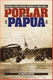 From Poplar to Papua, Martin Kidston, 1560373148