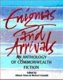Enigmas and Arrivals : An Anthology of Commonwealth Writing, , 1857543149