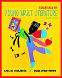 Essentials of Young Adult Literature, Tomlinson, Carl M. and Lynch-Brown, Carol, 0137043147