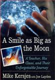A Smile as Big as the Moon, Mike Kersjes, 0312273142