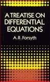 A Treatise on Differential Equations, Forsyth, Andrew R., 0486693147