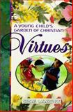 A Young Child's Garden of Christian Virtues, Susan Lawrence, 0570053145