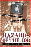 Hazards of the Job : From Industrial Disease to Environmental Health Science, Sellers, Christopher C., 0807823147