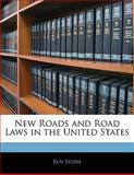 New Roads and Road Laws in the United States, Roy Stone, 1141113147