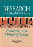 Research in Organizations, Richard A. Swanson, Elwood F. Holton III, 157675314X