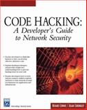 Code Hacking : A Developer's Guide to Network Security, Conway, Richard and Cordingley, Julian, 1584503149