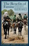 The Benefits of Famine : A Political Economy of Famine and Relief in Southwestern Sudan, 1983-1989, Keen, David, 1847013147