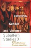 Community, Gender and Violence : Subaltern Studies XI, , 0231123159