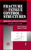 Fracture and Fatigue Control in Structures : Applications of Fracture Mechanics, Barsom, John M. and Rolfe, Stanley T., 075067315X