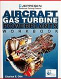 Aircraft Gas Turbine Powerplants Workbook, Otis, Charles E., 0884873153