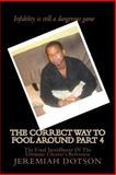 The Correct Way to Fool Around Part IV, Jeremiah Dotson, 1452893152