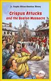 Crispus Attucks and the Boston Massacre, Lynne Weiss, 1477713158