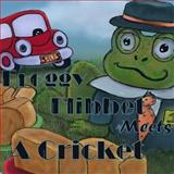 Froggy Flibbet Meets a Cricket, Michelle Lanoue, 1500303151