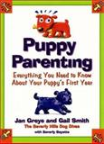 Puppy Parenting, Jan Greye and Gail J. Smith, 0060393157