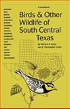 Birds and Other Wildlife of South Central Texas : A Handbook, Kutac, Edward A. and Caran, S. Christopher, 0292743157