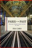 Paris to the Past, Ina Caro, 0393343154