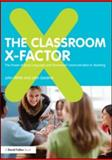 The Classroom X-Factor : The Power of Body Language and Non-Verbal Communication in Teaching, White, John and Gardner, John E., 0415593158