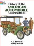 History of American Automobile Coloring Book, A. G. Smith and Randy Mason, 0486263150