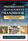 Preservation Management Handbook : A 21st-Century Guide for Libraries, Archives, and Museums, Ross Harvey, Martha R. Mahard, 0759123152