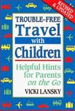 Trouble-Free Travel with Children, Vicki Lansky, 0916773159