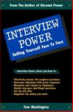 Interview Power : Selling Yourself Face to Face, Washington, Tom, 0931213150