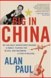 Big in China, Alan Paul, 0061993158