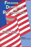Freedom, Democracy and Responsibility : The Selected Works of Franklyn S. Haiman, Franklyn Saul Haiman, 1572733152