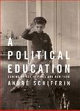 A Political Education, André Schiffrin, 1933633158