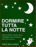Dormire Tutta la Notte, Anna Wahlgren, 9197963151