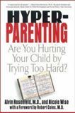 Hyper-Parenting, Alvin Rosenfeld, 0312203152
