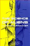 The Science of Aliens, Clifford A. Pickover, 0465073158