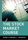 The Stock Market Course, George A. Fontanills and Tom Gentile, 0471393150