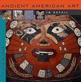 Ancient American Art in Detail, Colin McEwan, 0674033159