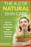 The a-Z of Natural Skin Care, Maggie Fitzgerald, 1495363155