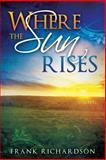 Where the Sun Rises, Frank Richardson, 1599553155
