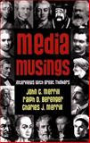 Media Musings : Interviews with Great Thinkers, Merrill, John C. and Berenger, Ralph D., 0922993157