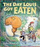 The Day Louis Got Eaten, John Fardell, 146770315X